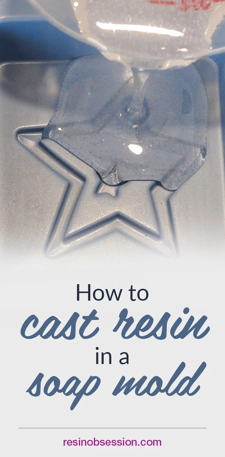 how to cast resin in a soap mold