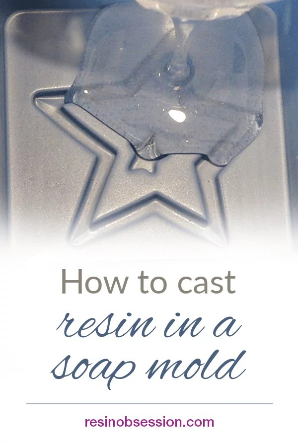 casting resin in a soap mold