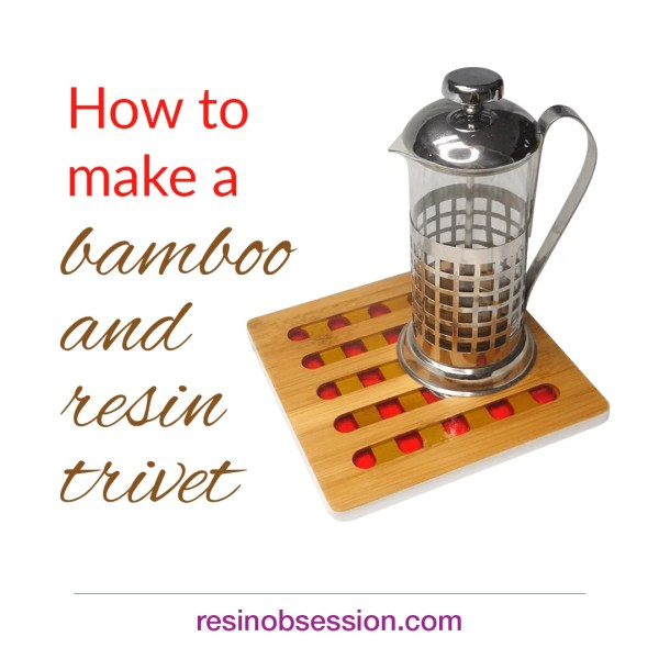 DIY bamboo and resin trivet project