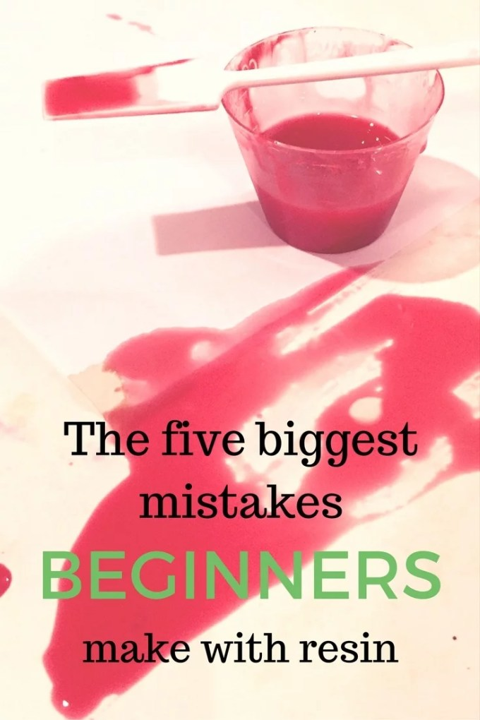 mistakes beginners make with resin