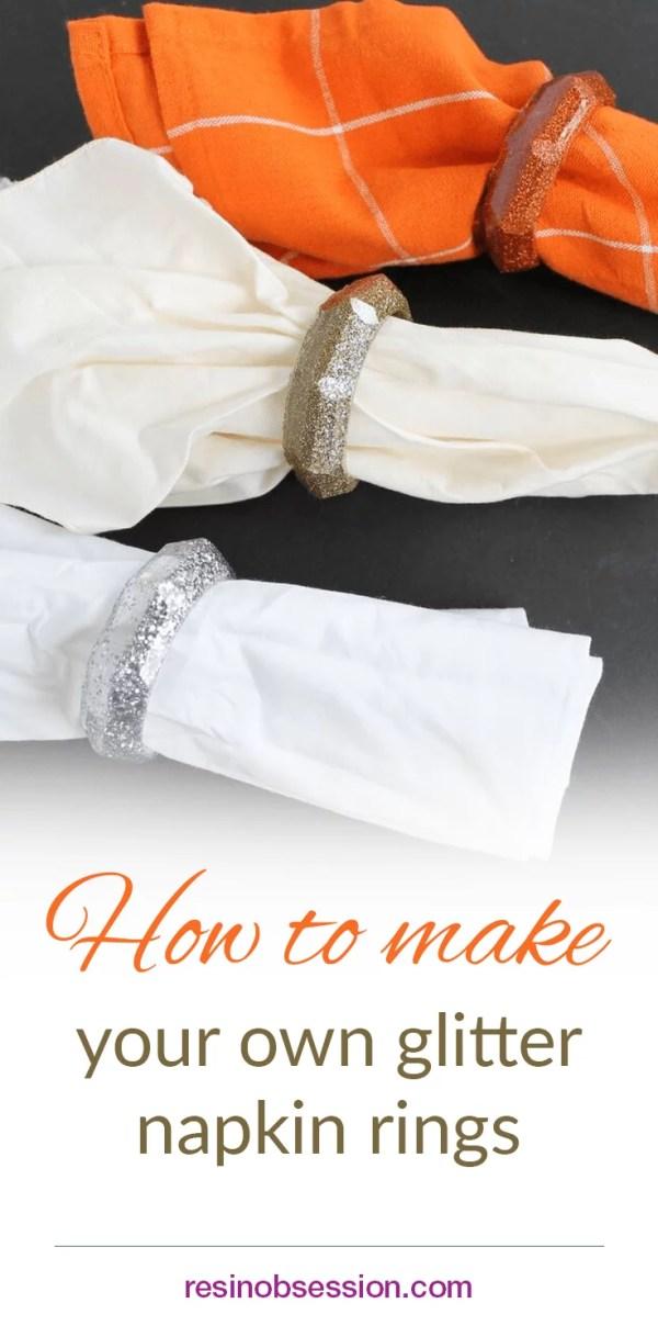How to make your own glitter resin napkin rings