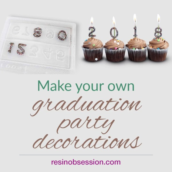 """four chocolate cupcakes candles decorated with resin multicolor glitter numbers that say """"2018"""" Picture text says """"Make your own graduation party decorations - resin obsession dot com"""""""