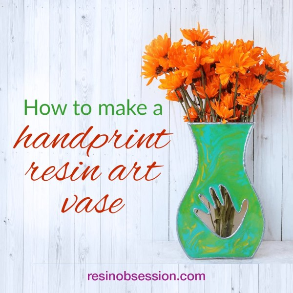 how to make a handprint resin art vase for mother's day