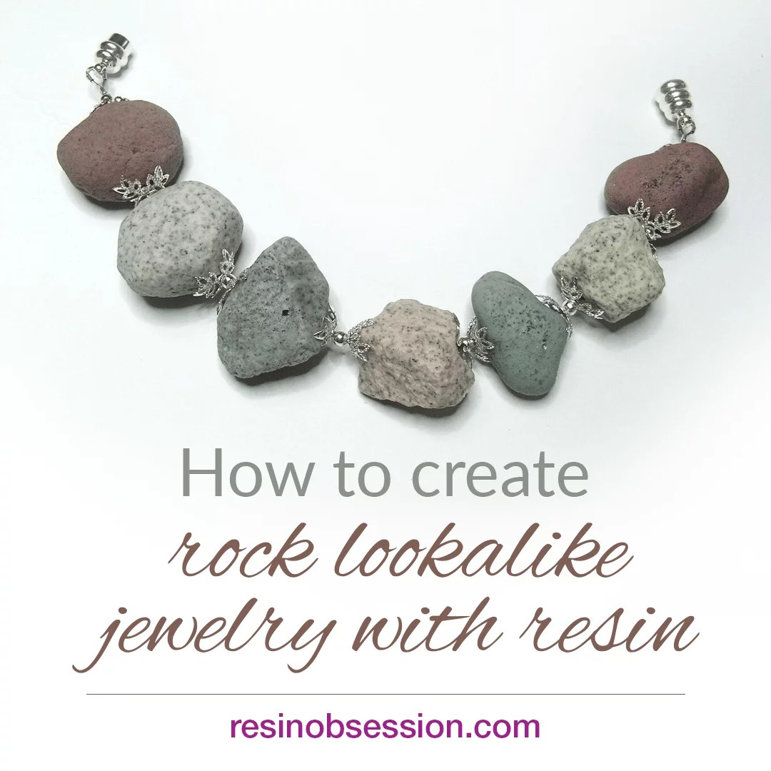 How to create rock lookalike jewelry with resin - Resin