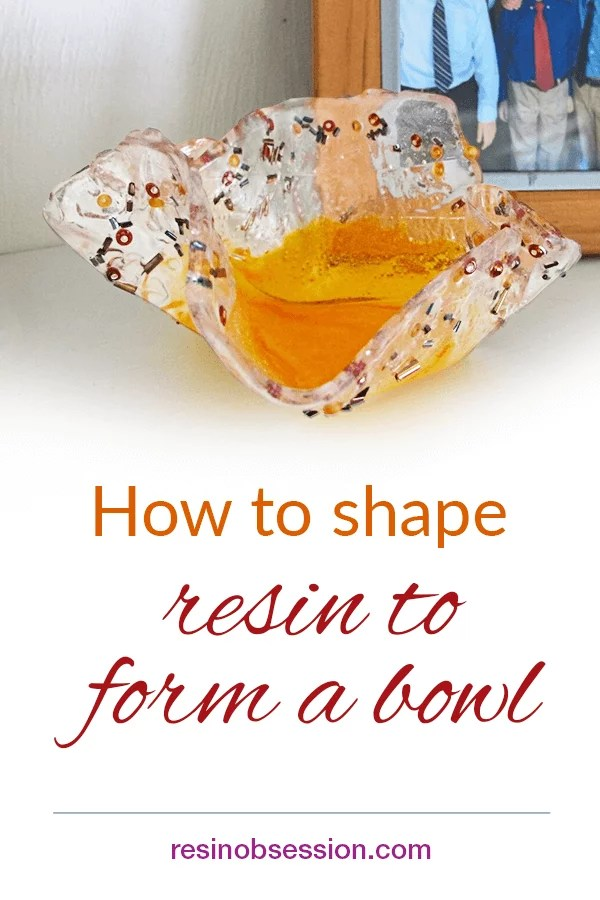 shape resin to form a bowl