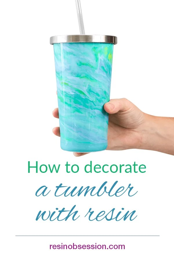 How to decorate a tumbler with resin