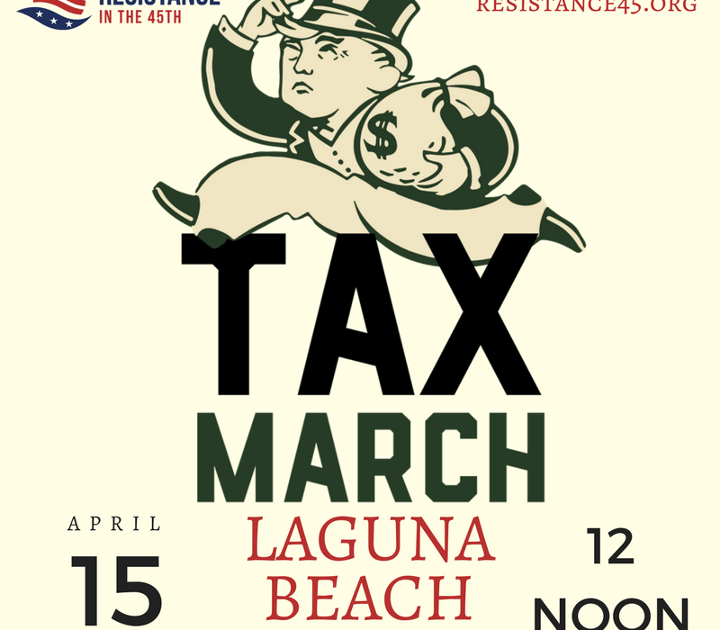 ACTION: April 15 March to Demand Trump Release His Taxes [Noon, Laguna Beach]