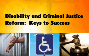 text in graphic: Disability and Criminal Justice Reform Keys to Success