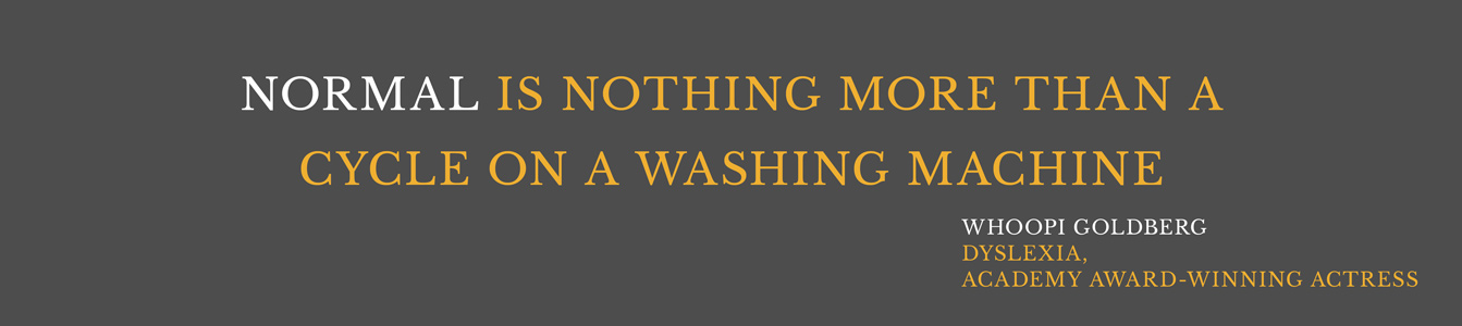 Normal is nothing more than a cycle on a washing machine. - Whoopi Goldberg, Dyslexia, Academy Award-Winning Actress