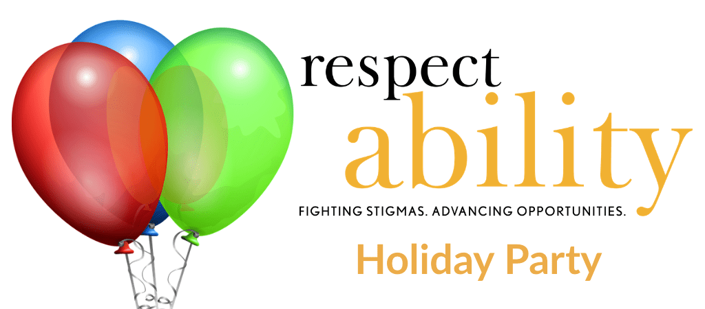 RespectAbility logo with a picture of three balloons. Text: Holiday Party