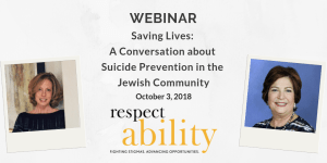 """Text reads """"Saving Lives: A Conversation about Suicide Prevention in the Jewish Community October 3 2018"""" Headshots of Linda Burger and Laurie Morgan Silver on left and right sides"""