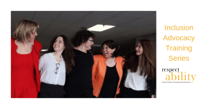 Five women with their arms around each other, smiling and looking at each other. Text: Inclusion Advocacy Training Series RespectAbility