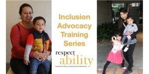 Two photos of mothers with children with disabilities. Text: Inclusion Advocacy Training Series RespectAbility