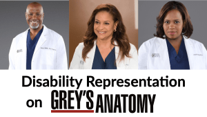 Disability Representation on Grey's Anatomy. Photos of three African American cast members portraying people with disabilities