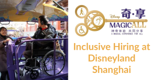 Image of man who uses a wheelchair and woman in Disneyland Shanghai. Logo for Disney MagicALL A Magical Experience for All. Text: Inclusive Hiring at Disneyland Shanghai
