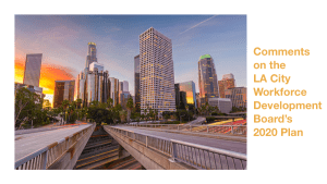 Image of Los Angeles skyline. Text: Comments on the LA City Workforce Development Board's 2020 Plan