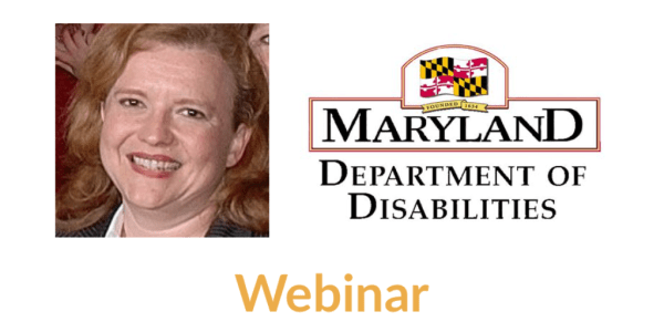 Image of Jade Gingerich smiling. Logo for Maryland Department of Disabilities. Text: Webinar