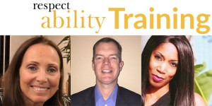 RespectAbility Training. Headshots of Candace Cable, Delbert Whetter, and Andrea Jennings