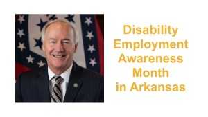 Arkansas Governor Asa Hutchinson smiling in front of the state flag. Text: Disability Employment Awareness Month in Arkansas