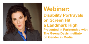 Headshot of Madeline Di Nonno. Text - Webinar - Disability Portrayals on Screen Hit a Landmark High - Presented in Partnership with The Geena Davis Institute on Gender in Media