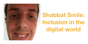 """Headshot of Harel Chait smiling. Text: """"Shabbat Smile: Inclusion in the digital world"""""""