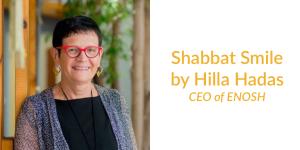 Hilla Hadas smiling headshot. Text: Shabbat Smile by Hilla Hadas CEO of ENOSH