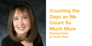 Vivian Bass smiling headshot. Text: Counting the Days as We Count So Much More Shabbat Smile by Vivian Bass
