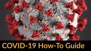 graphical representation of Covid-19 virus. Text: COVID-19 How-To Guide