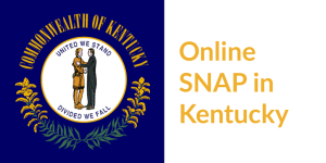 Kentucky state flag. Text: Online SNAP in Kentucky