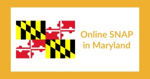 Maryland state flag. Text: Online SNAP in Maryland