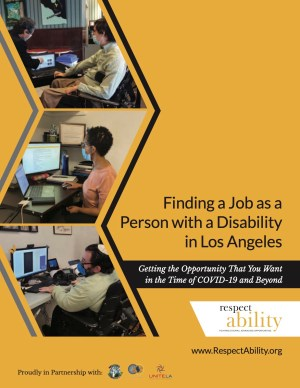 Cover page of Finding a Job as a Person with a Disability in Los Angeles toolkit, featuring three photos of people with disabilities wearing masks working at computers, and logos for RespectAbility and partner organizations