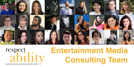 Individual headshots of 27 people who are on RespectAbility's consulting team. RespectAbility logo. Text: Entertainment Media Consulting Team