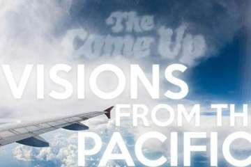 The Come Up Visions of the Pacific
