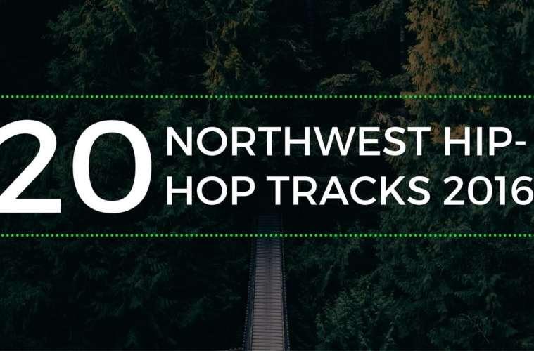 top 20 2016 northwest hip-hop songs