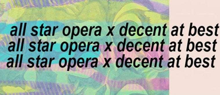 Mutual Tones All Star Opera x Decent At Best