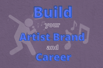5 Steps to build your artist brand and career as a musician