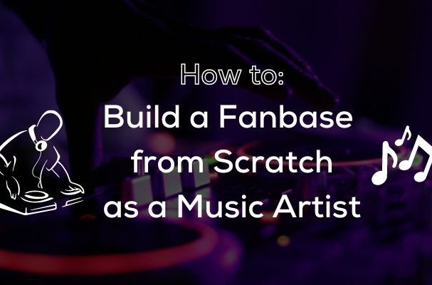 how to build fanbase as a music artist