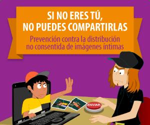 Si no eres tú, no pues compartirlas - Prevención contra la distribución no consentida de imágenes íntimas