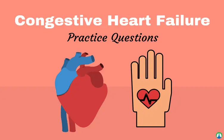 CHF Practice Questions (Congestive Heart Failure)