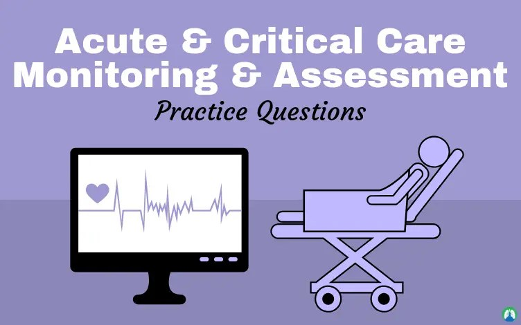 Acute and Critical Care Monitoring and Assessment (Study Guide)