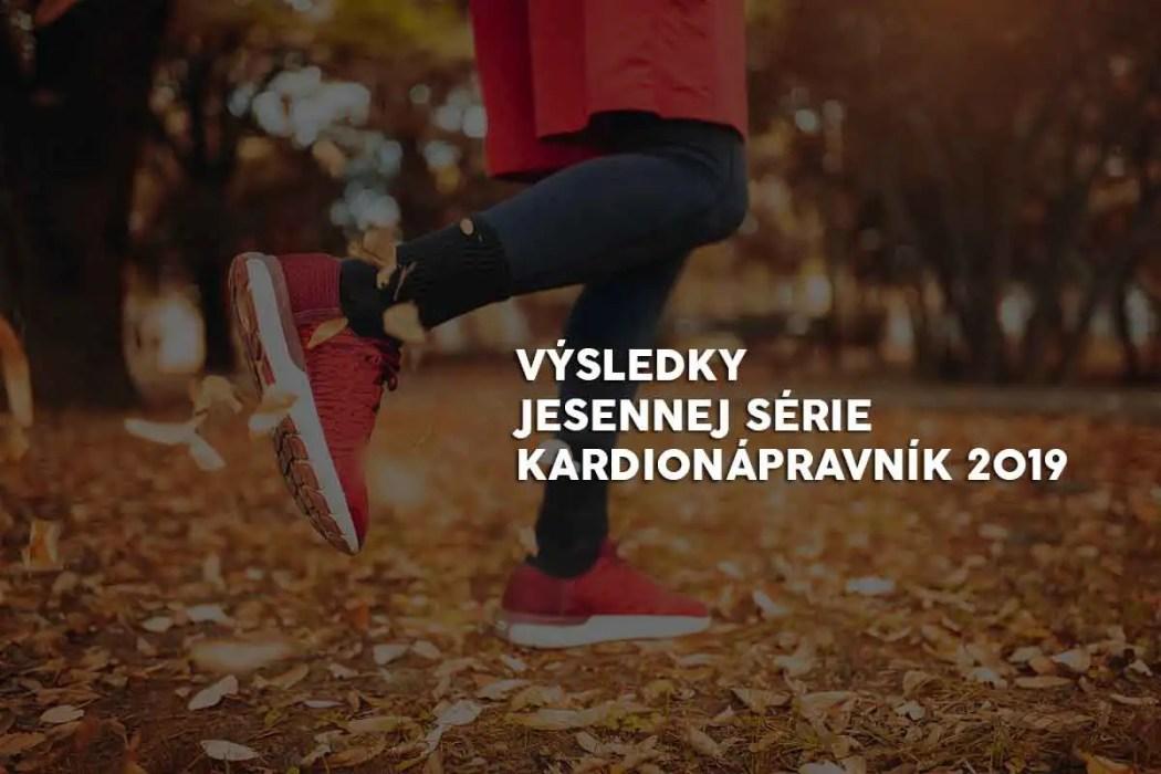 Výsledky jesennej série Kardionápravníka 2019