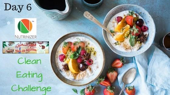 Nutrinizer & Qasr-e-Nakheel – Clean Eating Challenge Day 6