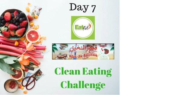 Eat Fit & Qasr-e-Nakheel – Clean Eating Challenge Day 7