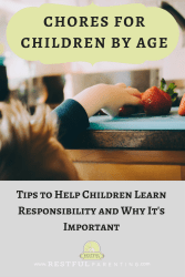 Chores for Children By Age: Tips to help children learn responsibility and why it is so important