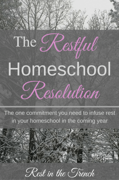 The one commitment you need to infuse rest in your homeschool this year.