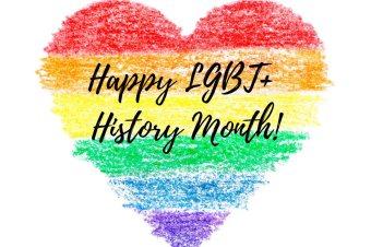 HAPPY LGBT+ HISTORY MONTH