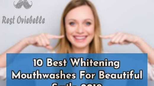 10 Best Whitening Mouthwashes For Beautiful Smile 2019