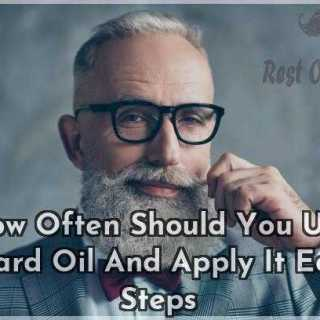 How Often Should You Use Beard Oil And Apply It Easy Steps