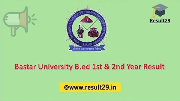 Bastar University B.ed 1st & 2nd Year Result