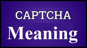 Captcha Meaning